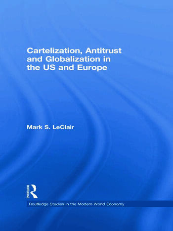Cartelization, Antitrust and Globalization in the US and Europe book cover