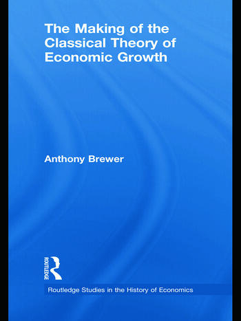The Making of the Classical Theory of Economic Growth book cover