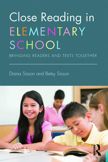 Close Reading in Elementary School Bringing Readers and Texts Together book cover