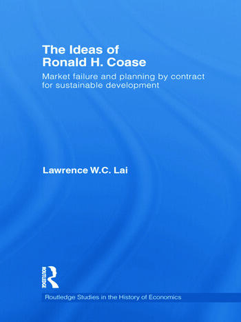 The Ideas of Ronald H. Coase Market failure and planning by contract for sustainable development book cover
