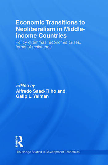 Economic Transitions to Neoliberalism in Middle-Income Countries Policy Dilemmas, Economic Crises, Forms of Resistance book cover