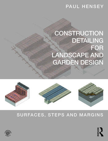 Construction Detailing for Landscape and Garden Design Surfaces, steps and margins book cover