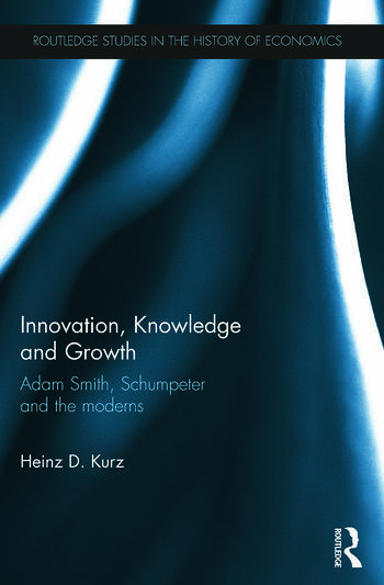 Innovation, Knowledge and Growth Adam Smith, Schumpeter and the Moderns book cover