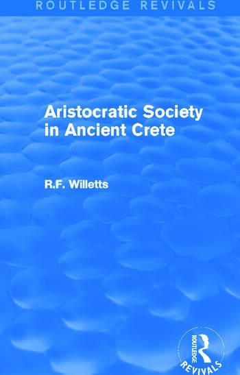 Aristocratic Society in Ancient Crete (Routledge Revivals) book cover