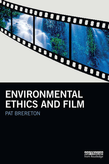 Environmental Ethics and Film book cover