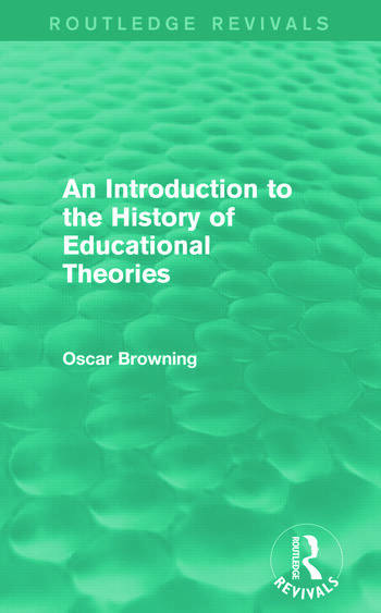An Introduction to the History of Educational Theories (Routledge Revivals) book cover