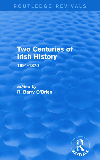 Two Centuries of Irish History (Routledge Revivals) 1691-1870 book cover
