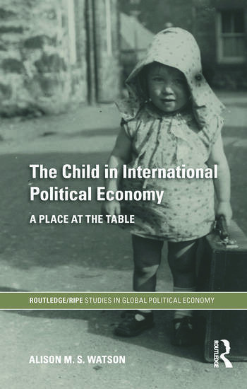 The Child in International Political Economy A Place at the Table book cover