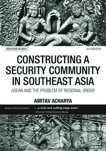 Constructing a Security Community in Southeast Asia ASEAN and the Problem of Regional Order book cover