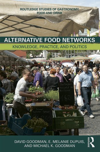 Alternative Food Networks Knowledge, Practice, and Politics book cover