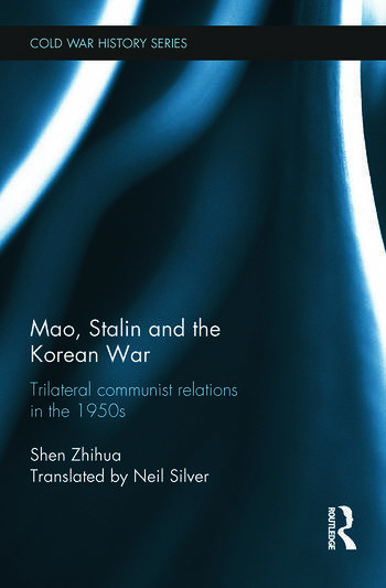 Mao, Stalin and the Korean War Trilateral Communist Relations in the 1950s book cover