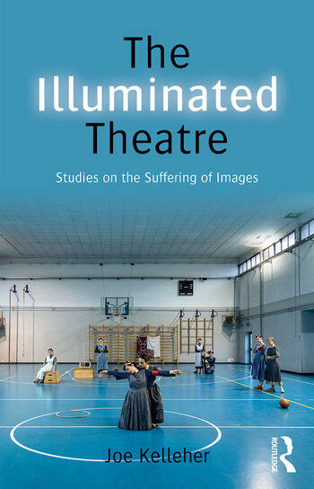 The Illuminated Theatre Studies on the Suffering of Images book cover