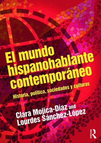 El mundo hispanohablante contemporáneo Historia, política, sociedades y culturas book cover
