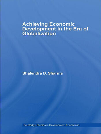 Achieving Economic Development in the Era of Globalization book cover