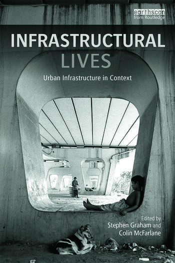 Infrastructural Lives Urban Infrastructure in Context book cover
