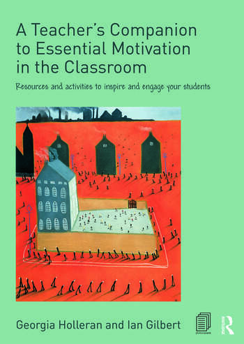 A Teacher's Companion to Essential Motivation in the Classroom Resources and activities to inspire and engage your students book cover