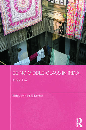 Being Middle-class in India A Way of Life book cover