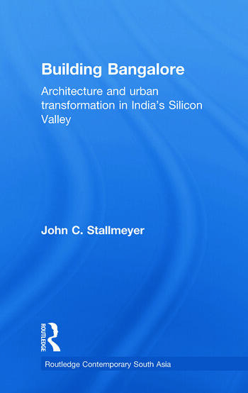 Building Bangalore Architecture and urban transformation in India's Silicon Valley book cover