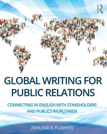 Global Writing for Public Relations Connecting in English with Stakeholders and Publics Worldwide book cover