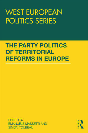 The Party Politics of Territorial Reforms in Europe book cover