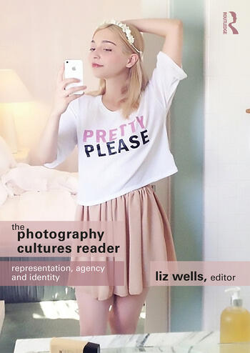 The Photography Cultures Reader Representation, Agency and Identity book cover