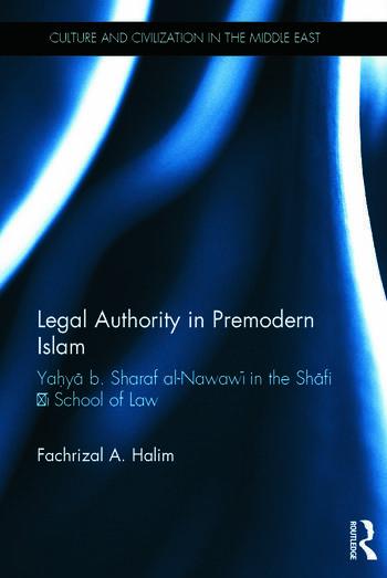 Legal Authority in Premodern Islam Yahya B Sharaf Al-Nawawi in the Shafi'i School of Law book cover