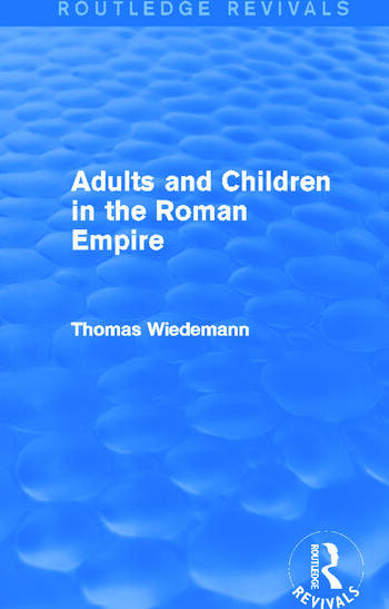 Adults and Children in the Roman Empire (Routledge Revivals) book cover