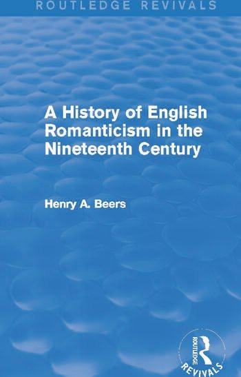 A History of English Romanticism in the Nineteenth Century (Routledge Revivals) book cover