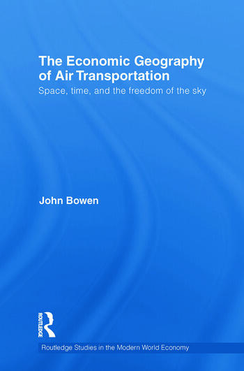 The Economic Geography of Air Transportation Space, Time, and the Freedom of the Sky book cover