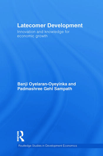Latecomer Development Innovation and knowledge for economic growth book cover