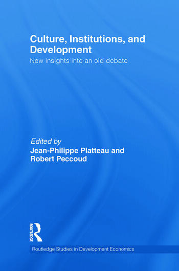 Culture, Institutions, and Development New Insights Into an Old Debate book cover