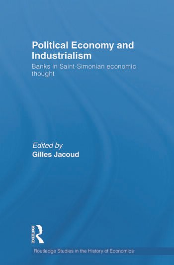 Political Economy and Industrialism Banks in Saint-Simonian Economic Thought book cover