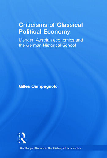 Criticisms of Classical Political Economy Menger, Austrian Economics and the German Historical School book cover