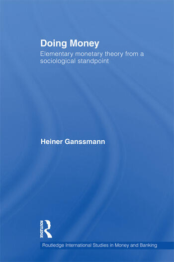 Doing Money Elementary Monetary Theory from a Sociological Standpoint book cover