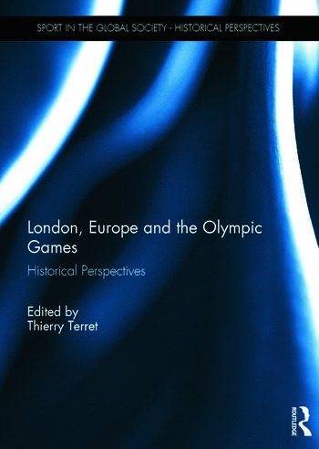 London, Europe and the Olympic Games Historical Perspectives book cover