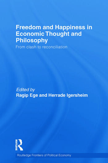 Freedom and Happiness in Economic Thought and Philosophy From Clash to Reconciliation book cover