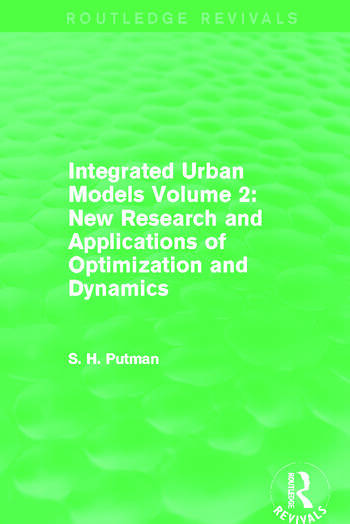 Integrated Urban Models Volume 2: New Research and Applications of Optimization and Dynamics (Routledge Revivals) book cover