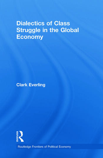 Dialectics of Class Struggle in the Global Economy book cover