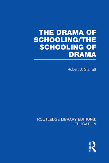 The Drama of Schooling: The Schooling of Drama book cover