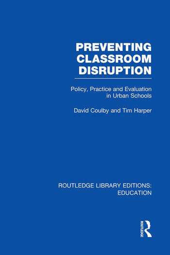 Preventing Classroom Disruption (RLE Edu O) Policy, Practice and Evaluation in Urban Schools book cover