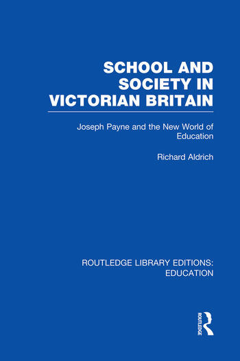 School and Society in Victorian Britain Joseph Payne and the New World of Education book cover
