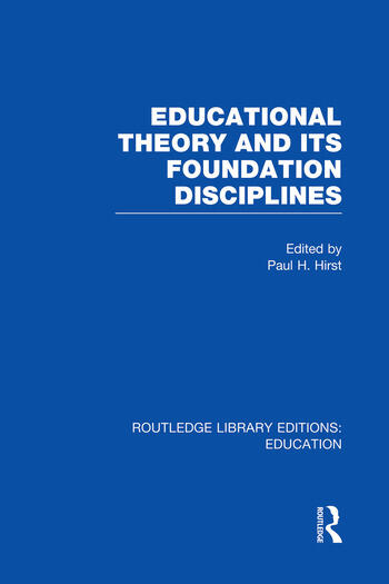 Educational Theory and Its Foundation Disciplines (RLE Edu K) book cover