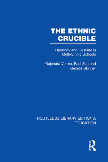 The Ethnic Crucible (RLE Edu J) Harmony and Hostility in Multi-Ethnic Schools book cover