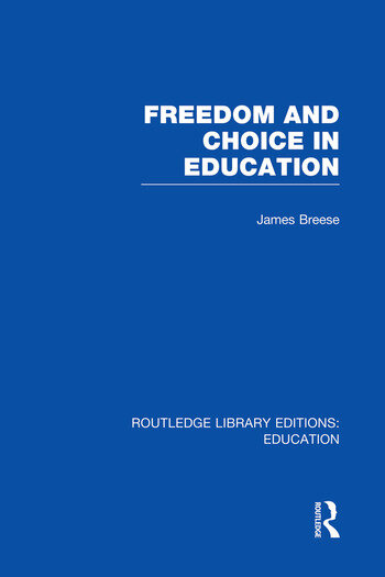 Freedom and Choice in Education (RLE Edu K) book cover