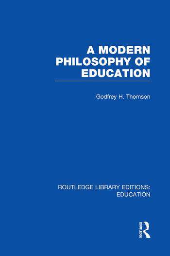 A Modern Philosophy of Education (RLE Edu K) book cover