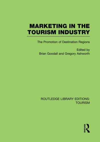 Marketing in the Tourism Industry (RLE Tourism) The Promotion of Destination Regions book cover