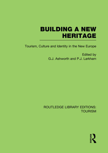 Building A New Heritage (RLE Tourism) book cover