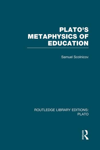 Plato 's Metaphysics of Education (RLE: Plato) book cover