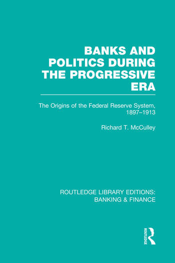 Banks and Politics During the Progressive Era (RLE Banking & Finance) book cover
