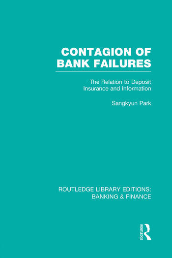 Contagion of Bank Failures (RLE Banking & Finance) The Relation to Deposit Insurance and Information book cover
